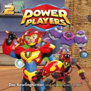 Power Players / 02: Das Bowlingturnier und andere Geschichten