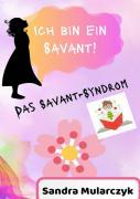 Das Savant-Syndrom / Ich bin ein Savant!
