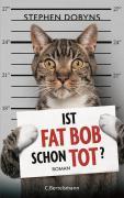 Ist Fat Bob schon tot?