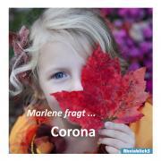 Marlene fragt ... Corona