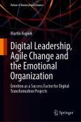 Digital Leadership, Agile Change and the Emotional Organization
