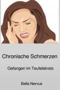 chronische Schmerzen / Chronische Schmerzen - Gefangen im Teufelskreis