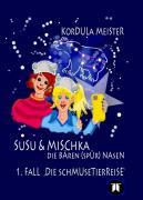 Susu & Mischka - Die Bären(spür)Nasen