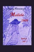 Mailiebe 1909 / Mailiebe 1909 Teil 1