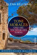 Mörderisches Mallorca – Toni Morales und die Töchter des Zorns
