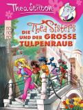 Die Thea Sisters und der große Tulpenraub