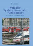 Wie das System Eisenbahn funktioniert