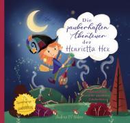 Die zauberhaften Abenteuer der Henrietta Hex / Die zauberhaften Abenteuer der Henrietta Hex - Henrietta und der gestohlene Zauberbesen