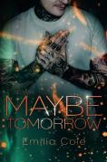 Maybe-Reihe / Maybe Tomorrow