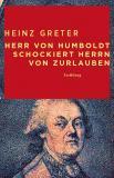 Herr von Humboldt schockiert Herrn von Zurlauben