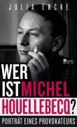 Wer ist Michel Houellebecq?