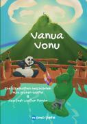 Die fabelhaften Geschichten vom grünen Gorilla & dem fast weißen Panda / Vanua Vonu Die fabelhaften Geschichten vom grünen Gorilla & dem fast weißen Panda