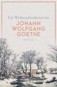 Ein Weihnachtsabend mit Goethe