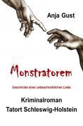 Die Geschichte der Sina Brodersen Teil 1 / Monstratorem - Die Geschichte einer unbeschreiblichen Liebe