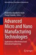Advanced Micro and Nano Manufacturing Technologies