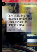 Care Work, Migrant Peasant Families and Discourse of Filial Piety in China