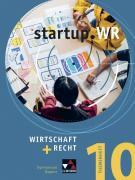 startup.WR Gymnasium Bayern - G9 / startup.WR Bayern Themenheft Geschäftsmodell