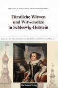 Fürstliche Witwen und Witwensitze in Schleswig-Holstein