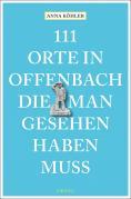 111 Orte in Offenbach, die man gesehen haben muss