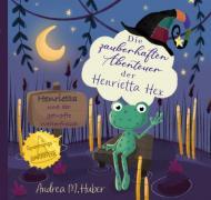 Die zauberhaften Abenteuer der Henrietta Hex / Die zauberhaften Abenteuer der Henrietta Hex - Henrietta und der getupfte Wetterfrosch